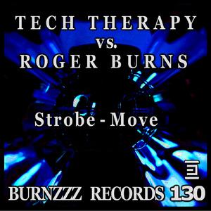 Tech Therapy vs. Roger Burns - Strobe - Move [Tech Therapy vs. Roger Burns] (Burnzzz Records)